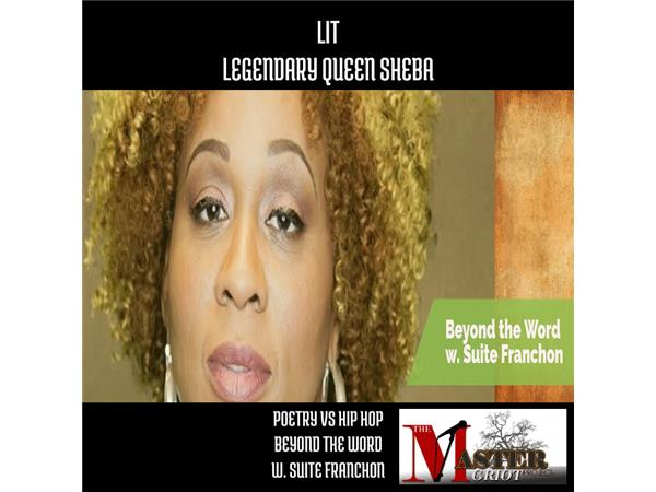 Beyond the Word w Suite Franchon: Poetry vs Hip Hop Queen Sheba