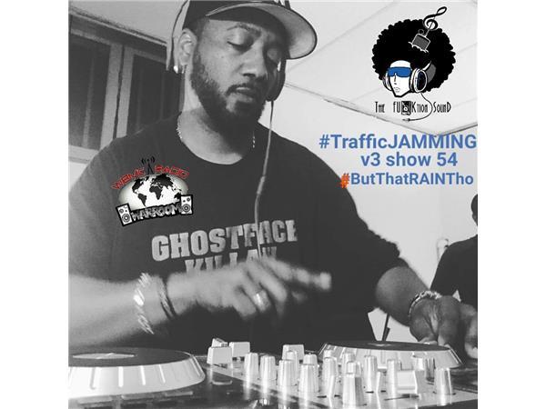 WBMC Radio presents....TrafficJAMMING Show - #ButThatRainTho