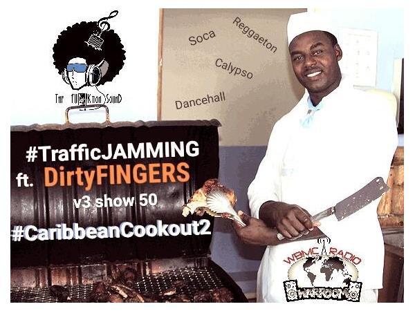 WBMC Radio presents....TrafficJAMMING ft. DirtyFINGERS - Caribbean Cookout 2