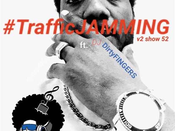 WBMC Radio presents....TrafficJAMMING feat. DirtyFINGERS #HOUSEmakesMEfeelBETTER
