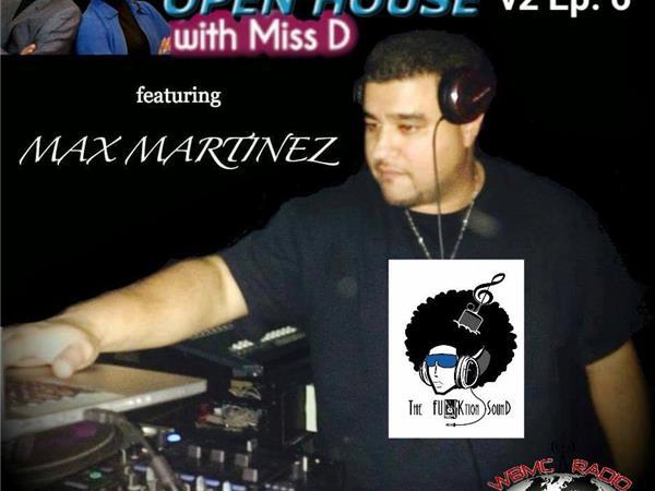 WBMC Radio presents...DJ ROME'S OPEN HOUSE with MISS D feat. Max Martinez