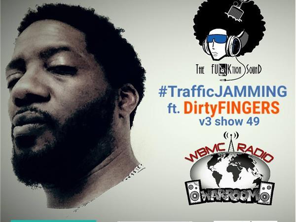 WBMC Radio presents....TrafficJAMMING ft. DirtyFINGERS - #SOULMusicNeeded
