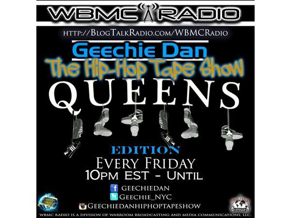 WBMC RADIO presents The Geechie Dan Hip-Hop Tape Show (Queens Edition)