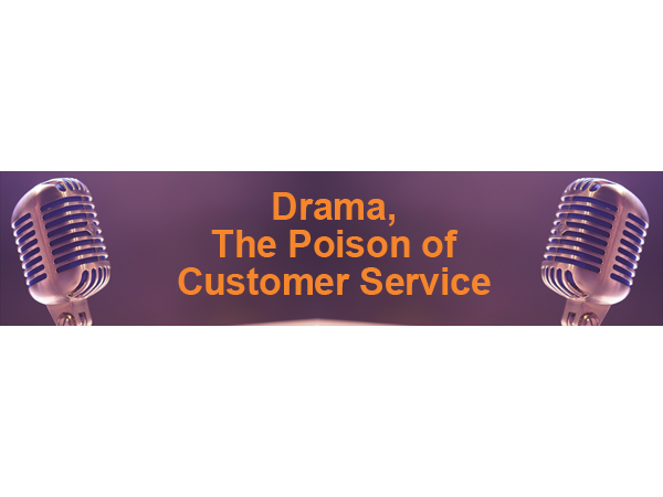 Drama, The Poison of Customer Service