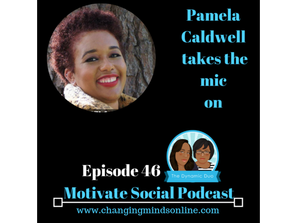 Motivate Social Podcast - Episode 46: Pamela Caldwell