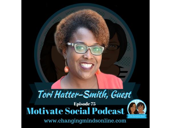 Motivate Social Podcast - Episode 75: Tori Hatter Smith