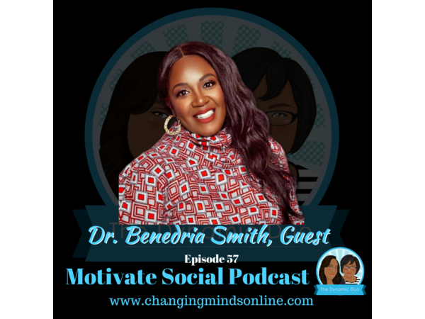 Motivate Social Podcast - Episode 57: Dr. Benedria Smith