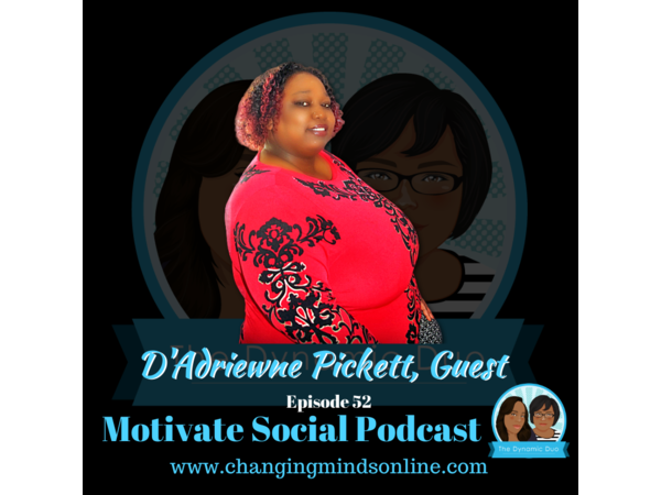 Motivate Social Podcast - Episode 52: D'Adriewne Pickett