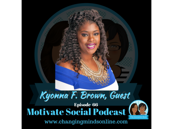 Motivate Social Podcast - Episode 66: Kyonna F. Brown