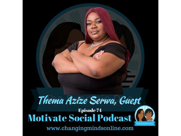 Motivate Social Podcast - Episode 74: Thema Azize Serwa