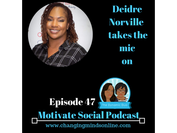 Motivate Social Podcast - Episode 47: Deidre Norville