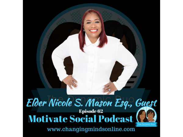 Motivate Social Podcast - Episode 62: Elder Nicole S. Mason Esq.
