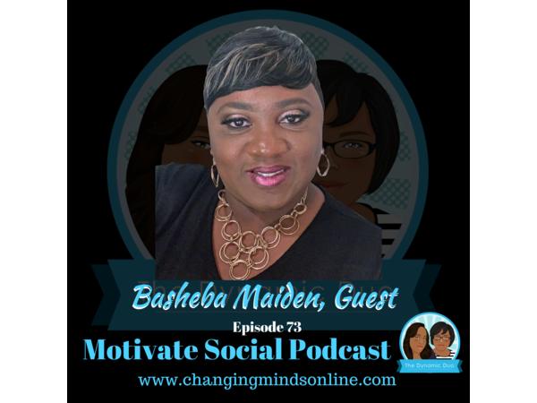Motivate Social Podcast - Episode 73: Basheba Maiden