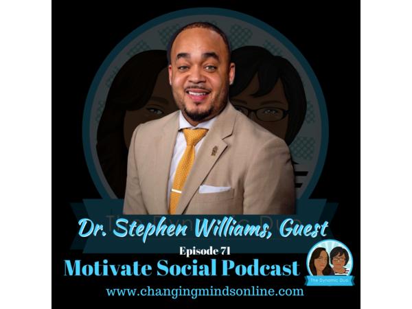 Motivate Social Podcast - Episode 71: Dr. Stephen Williams