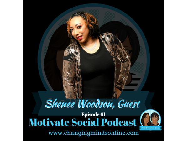 Motivate Social Podcast - Episode 61: Shenee Woodson