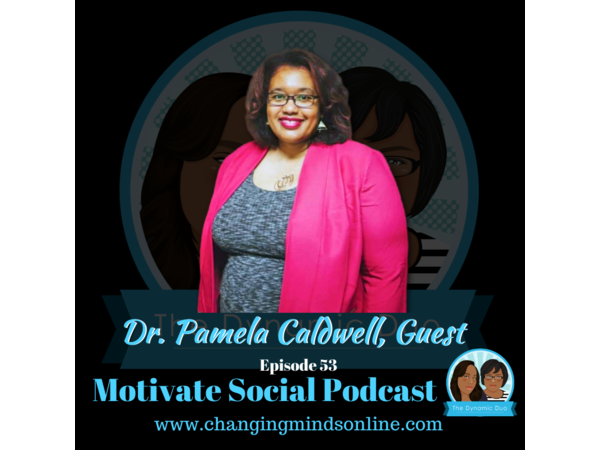 Motivate Social Podcast - Episode 53: Dr. Pamela Caldwell