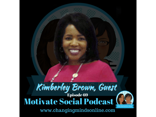 Motivate Social Podcast - Episode 69: Kimberley Brown
