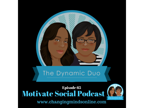 Motivate Social Podcast - Episode 65: Dr. Aikyna Finch and Vanessa Canteberry