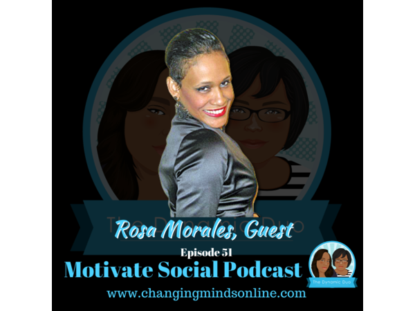 Motivate Social Podcast - Episode 51: Rosa Morales