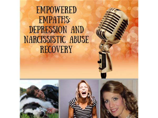 Empowered Empaths: Depression and Narcissistic Abuse Recovery 12/08