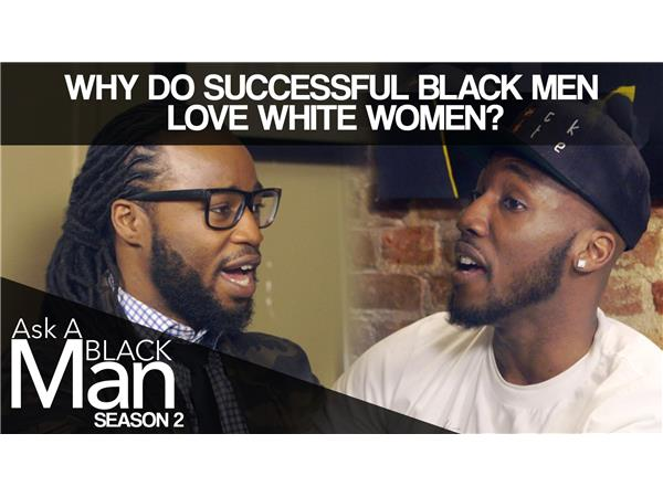 Why Do Black Men Love The White Woman So Much 0521 By -8056