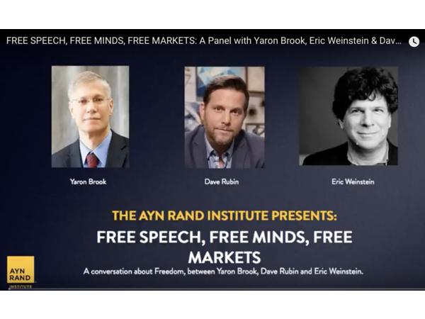 Yaron Brook, Eric Weinstein & Dave Rubin: Free Speech, Free Minds
