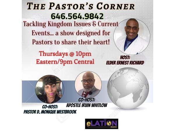 The Pastors Corner with Elder Ernest Richard and Apostle Irvin
