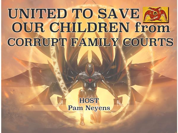 UNITED TO SAVE OUR CHILDREN from CORRUPT FAMILY COURTS!