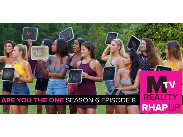 MTV Reality RHAPup | Are You The One 6 Episode 8 Recap