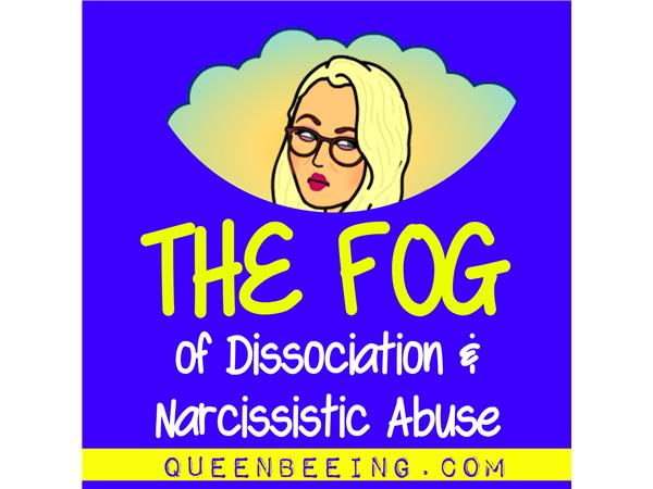 PTSD, Dissociation and Narcissistic Abuse 07/26 by