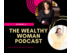 The Wealthy Woman Podcast