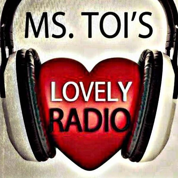 Ms Toi Lovely Radio Show