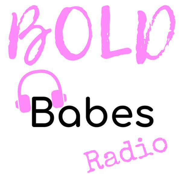 Bold Babes Radio