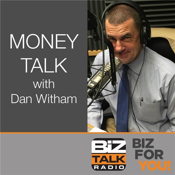 Money Talk with Dan Witham