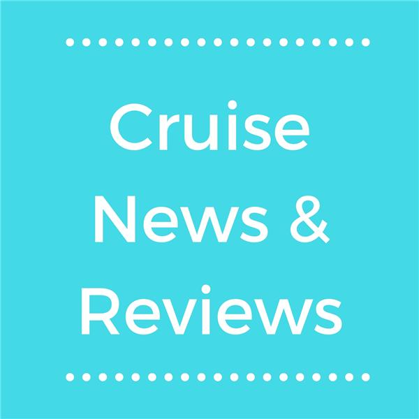Cruise News and Reviews