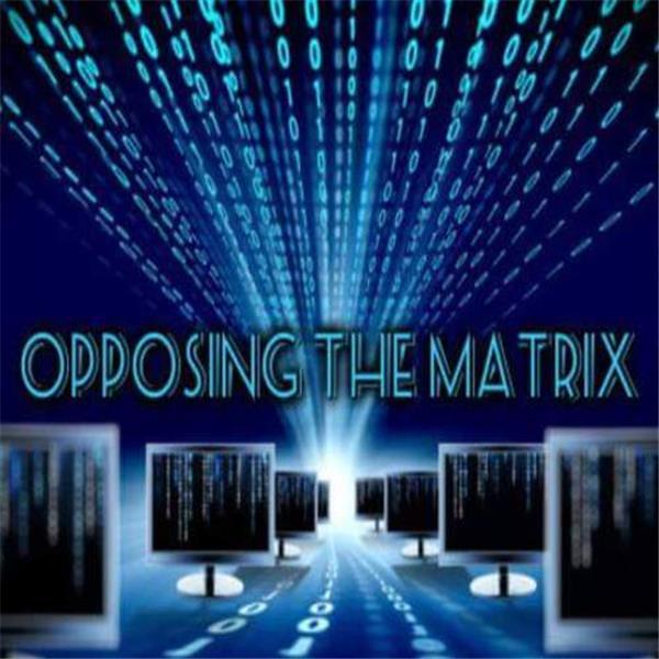 opposing the matrix
