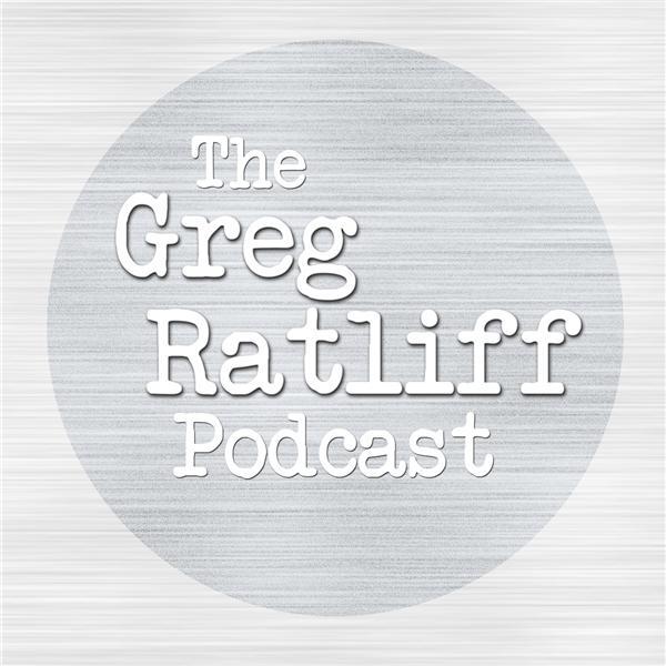 The Greg Ratliff Podcast