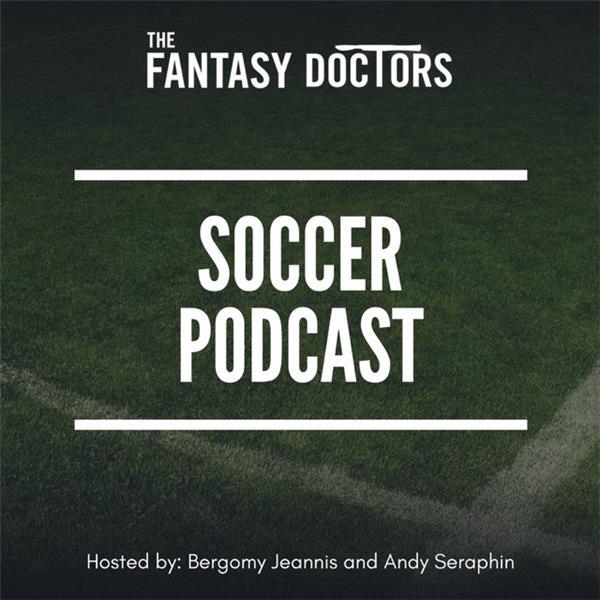 The Fantasy Doctors Soccer Podcast