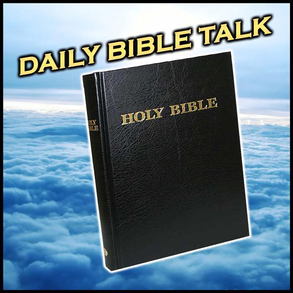 Daily Bible Talk