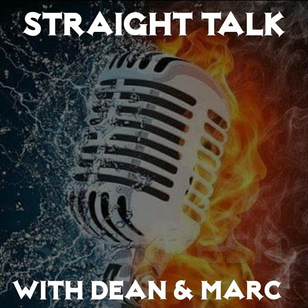Straight Talk w Dean and Marc