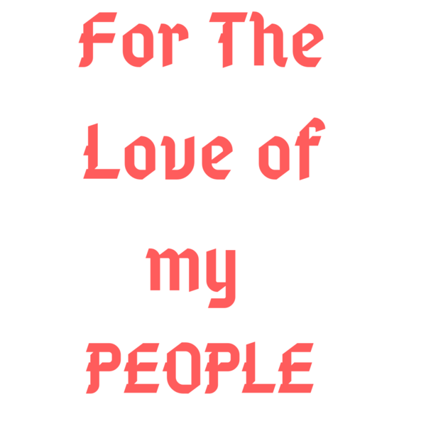 For The Love Of My People0