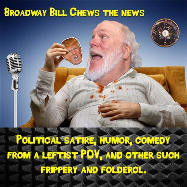 Broadway Bill Chews the News