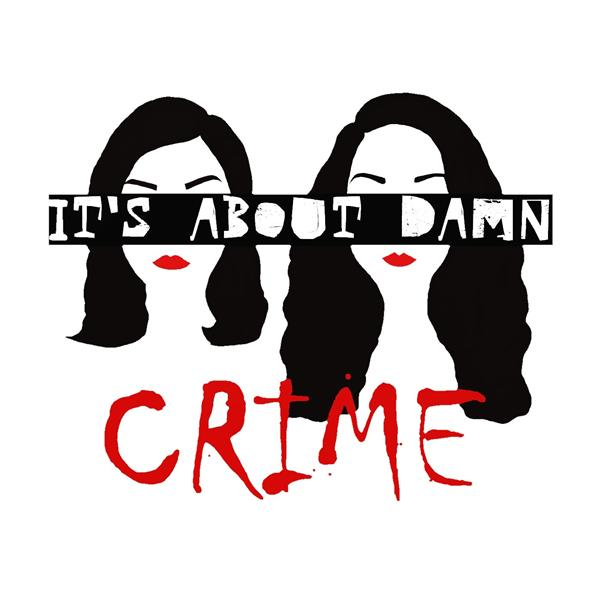 Its About Damn Crime