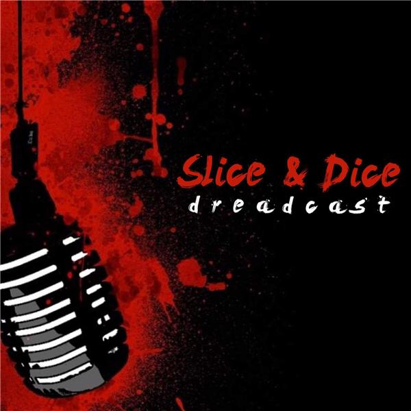 Slice and Dice Dreadcast