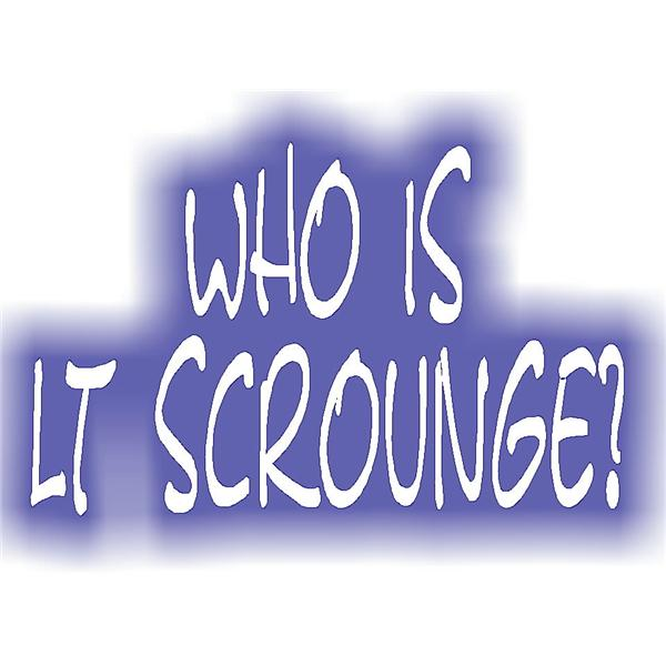 Lt Scrounge