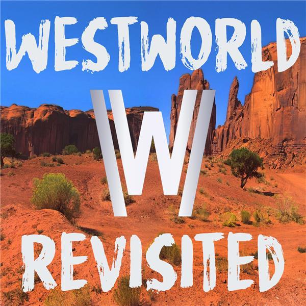 Westworld Revisited