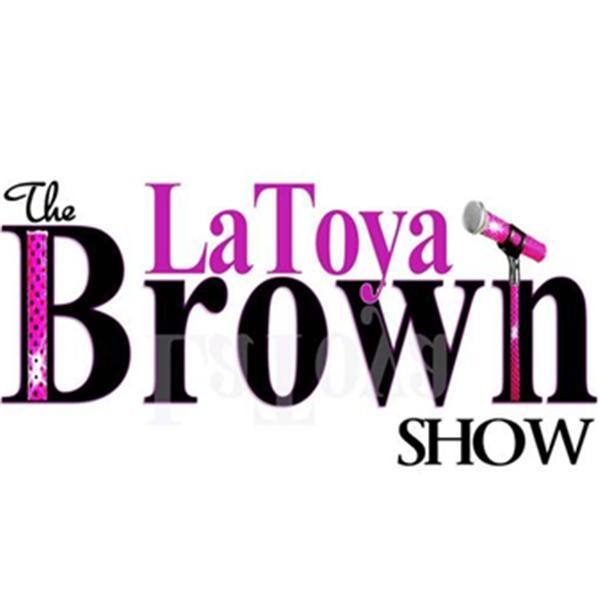 LaToya Brown Show