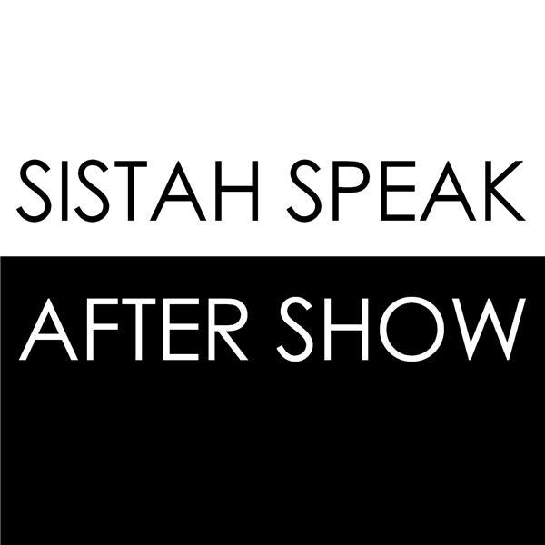 Sistah Speak After Show