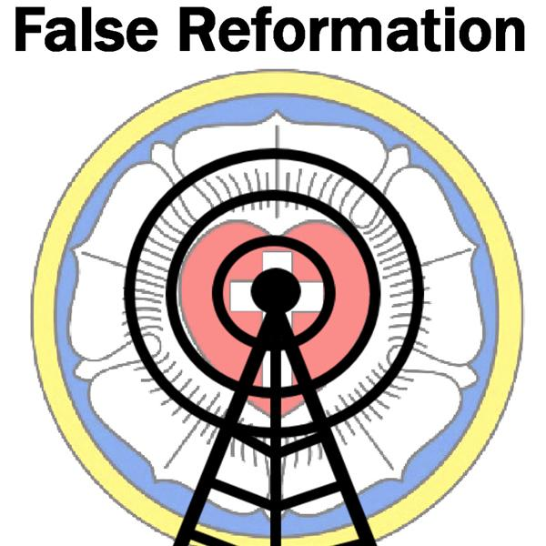False Reformation