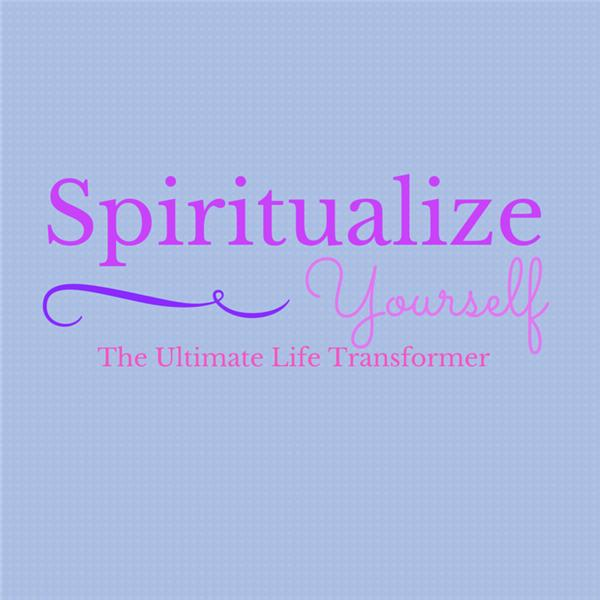 Spiritualize Yourself